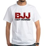 I Got Hooked BJJ White T-Shirt