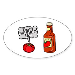 Messed Up Ketchup Sticker (Oval 10 pk)