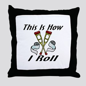 How I Roll Injured Throw Pillow