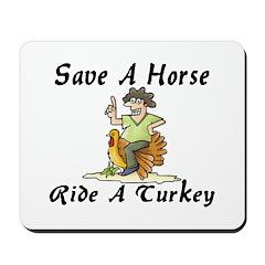 Ride A Turkey Mousepad
