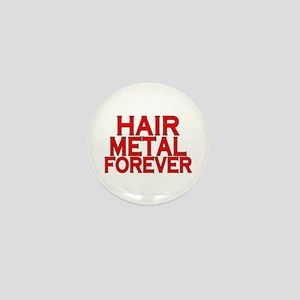 Hair Metal Forever Mini Button