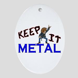 Keep It Metal Ornament (Oval)