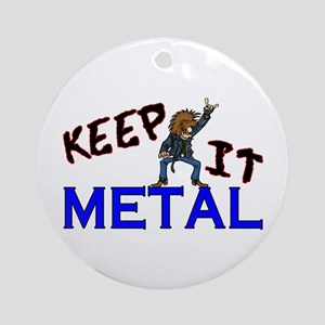Keep It Metal Ornament (Round)