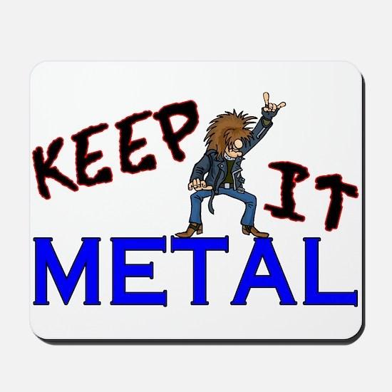 Keep It Metal Mousepad