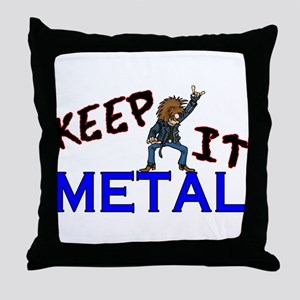 Keep It Metal Throw Pillow