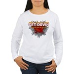 Get Down Women's Long Sleeve T-Shirt
