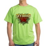 Get Down Green T-Shirt
