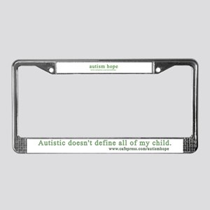 Autistic doesn't define all of my ch License Frame