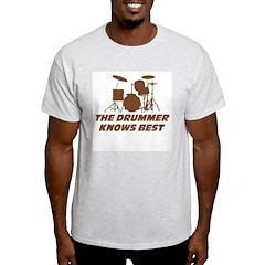 The Drummer Knows Best T-Shirt