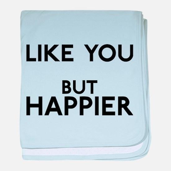 Like You But Happier baby blanket