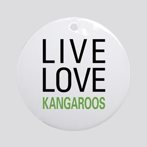 Live Love Kangaroos Ornament (Round)