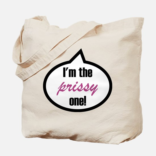 I'm the prissy one! Tote Bag