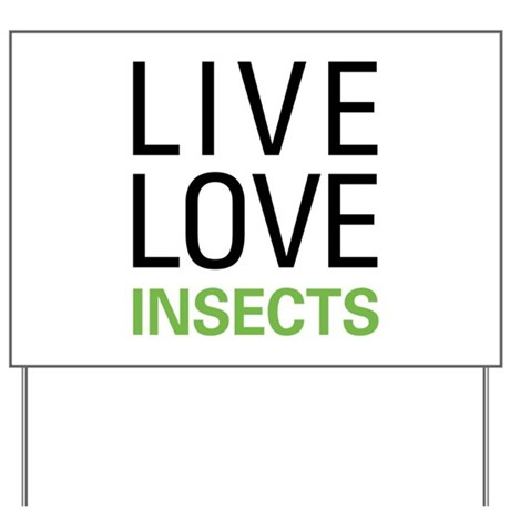 Live Love Insects Yard Sign