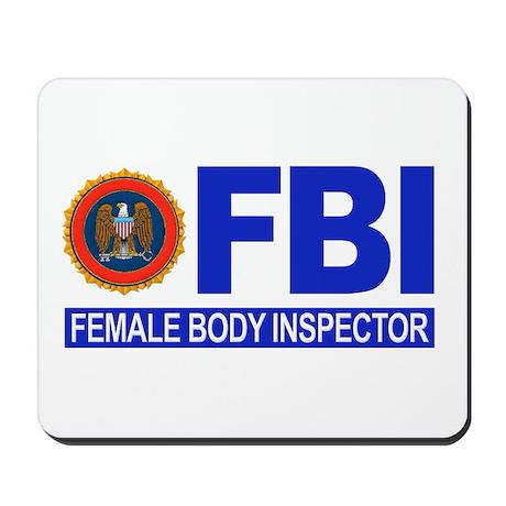 FBI Female Body Inspector Mousepad