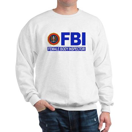 FBI Female Body Inspector Sweatshirt