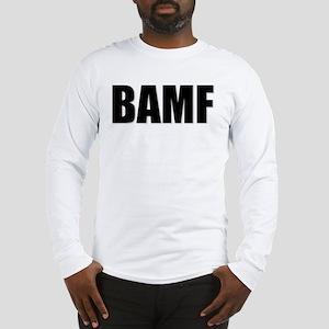 Bad Ass Mother... Long Sleeve T-Shirt