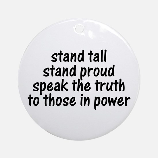 Tall Proud Truth Ornament (Round)
