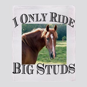 I Only Ride Big Studs (Photo) Throw Blanket