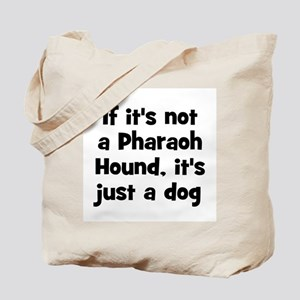 If it's not a Pharaoh Hound,  Tote Bag