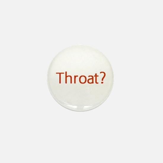 Throat Mini Button
