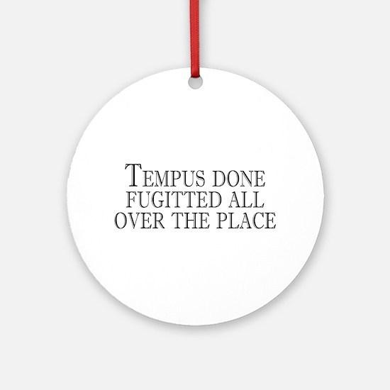 tempus fugitted Ornament (Round)