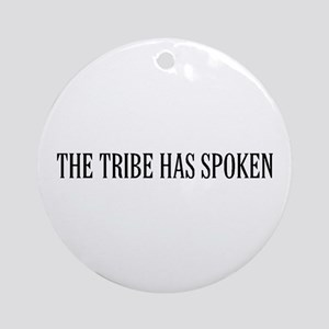 The tribe has spoken Ornament (Round)