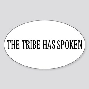 The tribe has spoken Oval Sticker