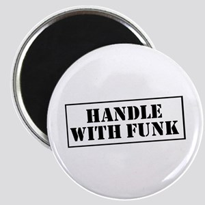 Handle with Funk Magnet