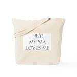 Hey! My Ma Tote Bag