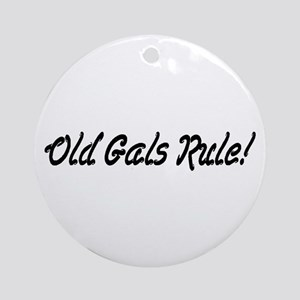 Old Gals Rule! Ornament (Round)