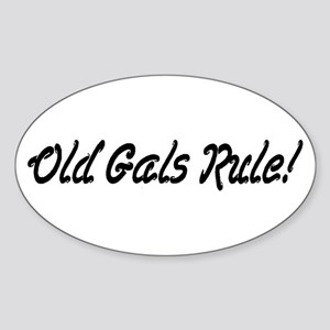 Old Gals Rule! Oval Sticker