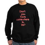 Somewhere To Be Sweatshirt (dark)