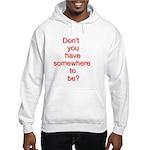 Somewhere To Be Hooded Sweatshirt