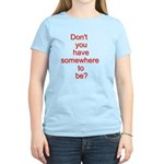 Somewhere To Be Women's Light T-Shirt