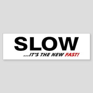 """""""SLOW..."""" Bumper Sticker"""