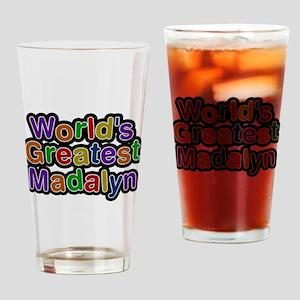 Worlds Greatest Madalyn Drinking Glass