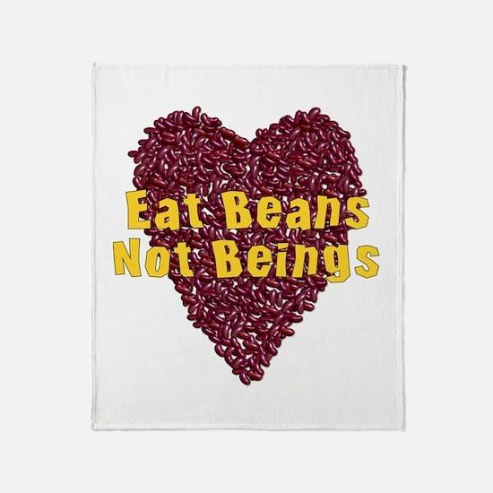 Eat Beans Not Beings Throw Blanket