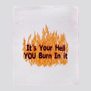 It's Your Hell Throw Blanket