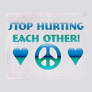 Stop Hurting Each Other Throw Blanket