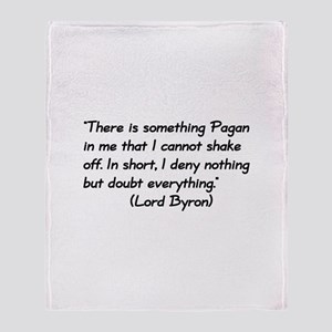 Lord Byron Pagan Quote Throw Blanket