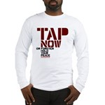 Tap Now, Hold Your peace BJJ Long Sleeve T-Shirt