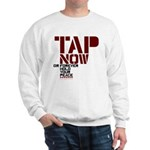 Tap Now, Hold Your peace BJJ Sweatshirt