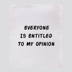 Entitled To My Opinion Throw Blanket