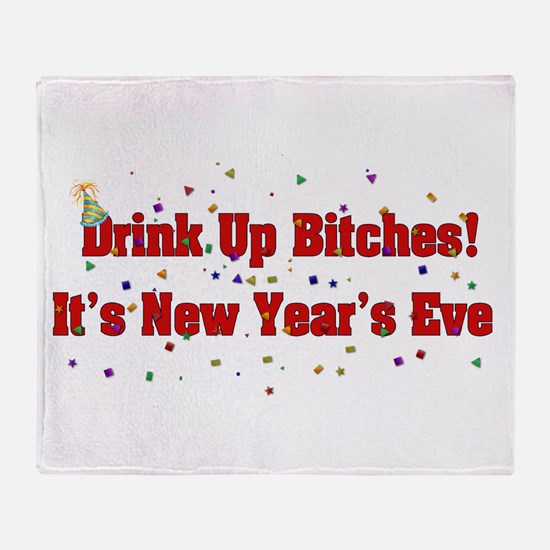 Drink Up Bitches New Year Throw Blanket