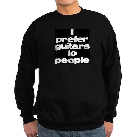 I prefer guitars to people Sweatshirt (dark)