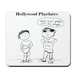 Hollywood Playdates Mousepad