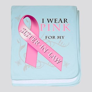 I Wear Pink for my Sister In Law baby blanket
