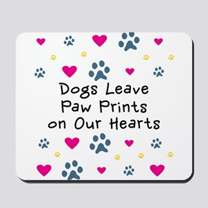 Dogs Leave Paw Prints Mousepad