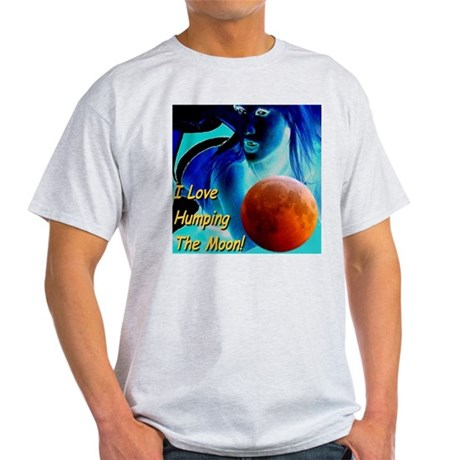 I Love Humping The Moon Light T-Shirt