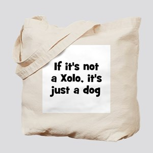 If it's not a Xolo, it's just Tote Bag